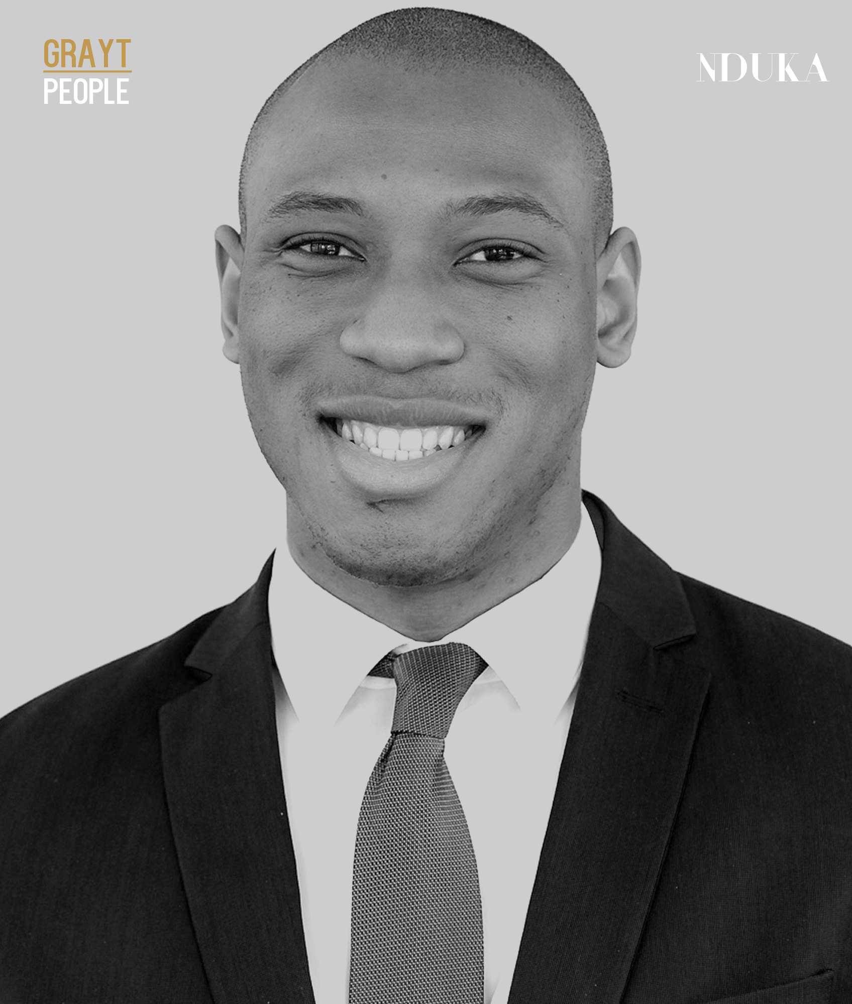 GRAYT PEOPLE: Nduka Nwankwo | Wealth Analyst & Good Friend