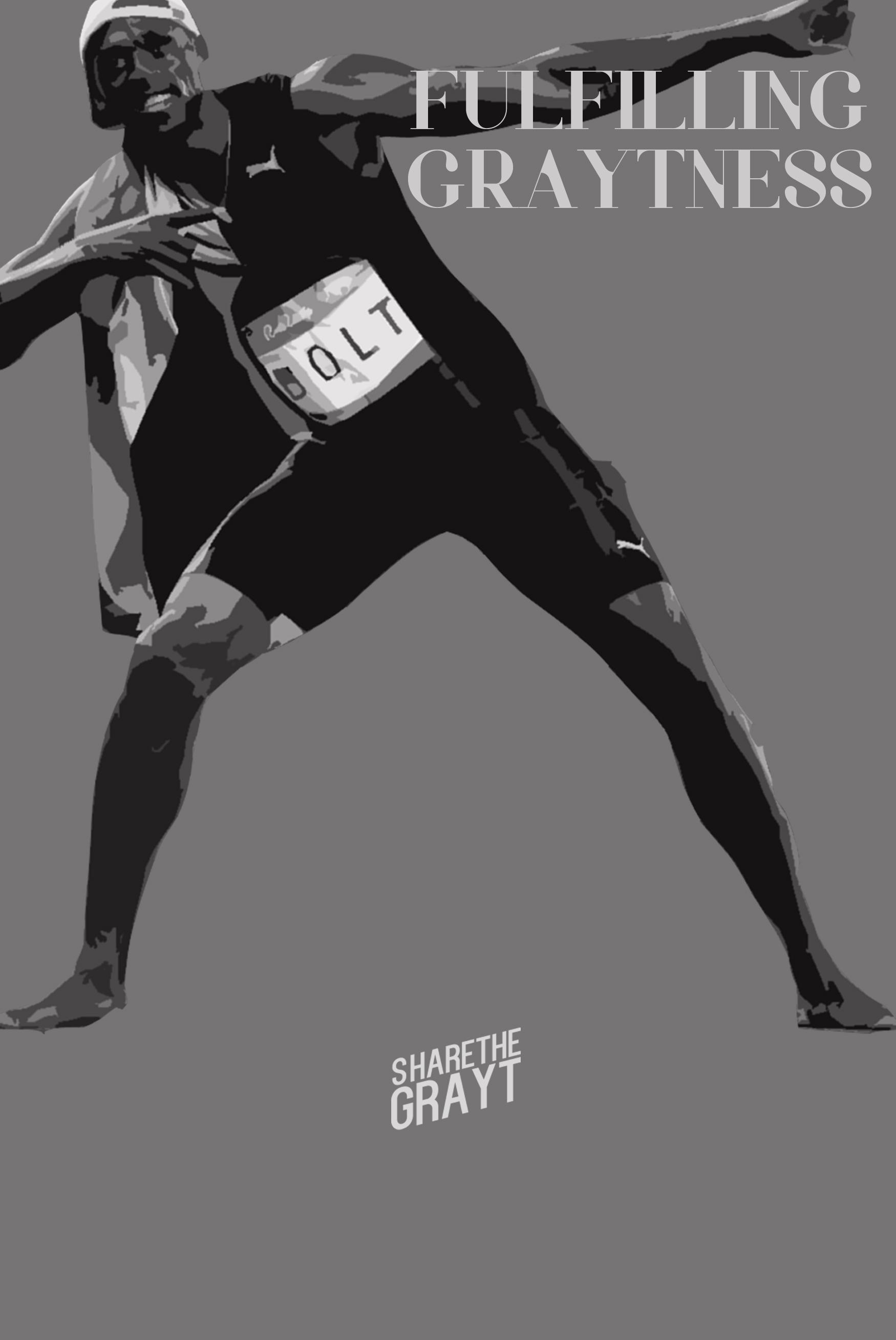 "Five Tips on Fulfilling Graytness from @UsainBolt's ""I Am Bolt"" Documentary"